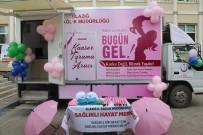Elazığ'da 'Mobil Kanser Tarama Aracı' Hizmete Girdi