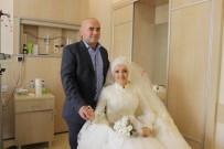 HASAN KARAMAN - Kansere Karşı Mücadele Ettiği Hastanede Dünya Evine Girdi