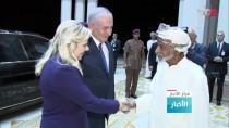 ULUSAL GÜVENLİK KONSEYİ - Netanyahu İlk Kez Bir Körfez Ülkesini Ziyaret Etti