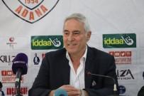 ADANASPOR - Coşkun Demirbakan Açıklaması 'Karabükspor'a Üzüldüm'