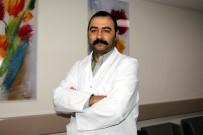 BEYİN KANSERİ - Dr. Karayağız Açıklaması 'Sansasyonel Dil Kullanılan Sağlık Haberleri İnsanları Hastalık Hastası Yapıyor'