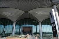 MAKEDONYA CUMHURİYETİ - İstanbul Yeni Havalimanının Açılışına Saatler Kaldı