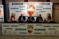 BASKETBOL KULÜBÜ - Kayseri Basketbol Kulübü Bellona İle Sponsorluk İmzaladı