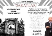 AHMET ŞİMŞİRGİL - 1. Uluslararası Osmanlı İzleri, Saraylar Sempozyumu