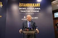İSTANBULKART - 16 Milyon Kişinin Kullandığı İstanbulkart'a Mobil Yükleme Dönemi Başladı