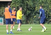 FENERBAHÇE - Fenerbahçe'de Derbi Hazırlıkları Devam Ediyor