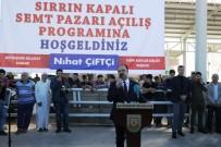 SEMT PAZARI - Sırrın Kapalı Semt Pazarı Açıldı