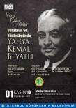 BEŞIR AYVAZOĞLU - Yahya Kemal Vefatının 60. Yılında Anılıyor