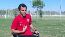 MEVLÜT ERDINÇ - Antalyaspor, Galatasaray Karşısında 3 Puanı Hedefliyor