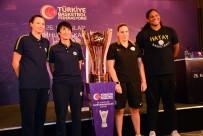 TÜRKIYE BASKETBOL FEDERASYONU - 26. Kadınlar Cumhurbaşkanlığı Kupası Adana'da Sahibini Bulacak