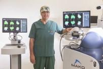 KAYHAN - Robotla Sıfır Hatalı Diz Ve Kalça Ameliyatı