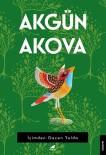 Akgün Akova'nın  'İçimden Geçen Yolda' Adlı Yeni Kitabı Raflarda