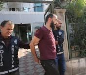 CİNAYET ZANLISI - Antalya'da Aşk Cinayeti Açıklaması Öldürdüğü Kişinin Kuzenini Kaçırdı