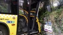 BELEDIYE OTOBÜSÜ - Beşiktaş'ta Kontrolden Çıkan Otobüs, Duvara Çarptı Açıklaması 8 Yaralı