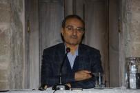 YUNUS EMRE - Prof. Dr. Çeker Açıklaması 'Hz. Mevlânâ'yı Yanlış Tanıttılar'
