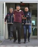 İLKAY - Antalya'da Cinayet Zanlısı Tutuklandı