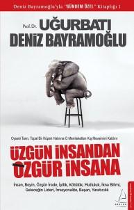 Prof. Dr. Uğur Batı Ve Deniz Bayramoğlu'ndan Üzgün İnsandan Özgür İnsana Raflarda