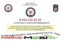 İHBAR HATTI - Uyuşturucu İle Mücadele İçin 'Narkomobil Ve UYUMA' Projesi Devrede