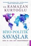 Dr. Ramazan Kurtoğlu'nun 'Biyo-Politik Savaşlar' Adlı Kitabı Raflarda
