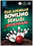 BOWLING - Özel Çocuklar İçin Bowling Şenliği