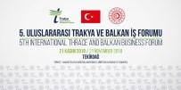 HAYVANCILIK - Balkan İş Dünyası Tekirdağ'da Buluşuyor
