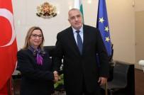 YOL YAPIMI - Bakan Pekcan, Bulgar Başbakanı Borisov İle Görüştü