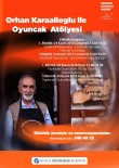 OYUNCAK MÜZESİ - Orhan Karaalioğlu İle Oyuncak Atölyesi Başlıyor