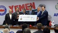 MAHMUT ARSLAN - Sivil Toplum Kuruluşlarından 'Yemen' İçin Yardım Kampanyası
