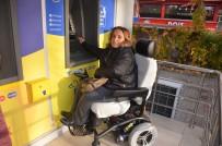 ENGELLİ VATANDAŞ - Engelli Vatandaşlar Maaşlarını Çekebilecekleri ATM İstiyor