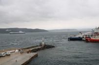 DENİZ ULAŞIMI - Çanakkale'de Fırtına Etkili Oluyor