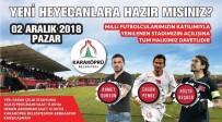 AHMET DURSUN - Efsane Futbolcular Stat Açılışına Geliyor