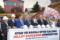 AHMET ÇAKıR - Malatya Büyükşehir Belediyesi Millet Bahçesi İçin İlk Adımı Attı