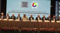 TOBB Ve TBB Reel Sektör Ve Finans Sektörü Diyalog Güçlendirme Toplantısı