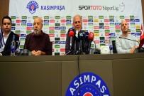 KASIMPAŞA SPOR - 'Fenerbahçe Karşısında Değişik Duygular İçerisinde Olacağım'