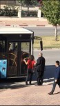 AİLE VE SOSYAL POLİTİKALAR BAKANLIĞI - Antalya Büyükşehir Gaziyi Araçtan İndiren Şoförü Affetmedi