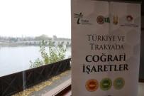 Trakya'da Coğrafi İşaretsiz Yöresel Ürün Kalmayacak