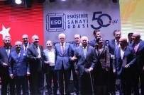 OSMANGAZİ ÜNİVERSİTESİ - Eskişehir Sanayi Odası 50. Yılını Coşkuyla Kutladı