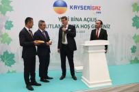 SÜLEYMAN KAMÇI - Kayserigaz'dan Yeni Bina Açılış Kutlaması