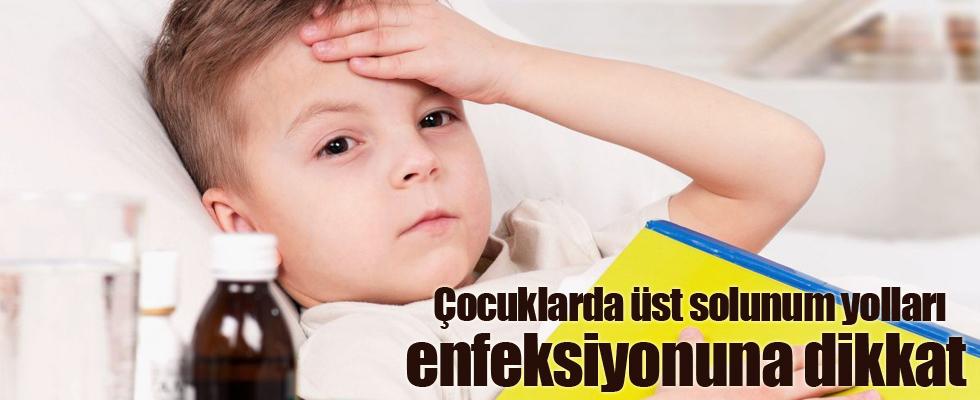 Çocuklarda üst solunum yolları enfeksiyonuna dikkat