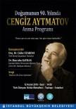 CENGİZ AYTMATOV - İBB'den Doğumunun 90. Yılında Cengiz Aytmatov Anma Programı