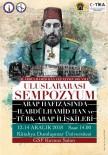 TARIHÇI - Kütahya'da Sultan II. Abdülhamid Ve Türk-Arap İlişkileri Konuşulacak