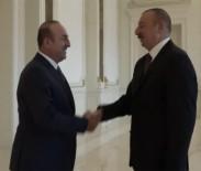 AZERBAYCAN CUMHURBAŞKANI - Çavuşoğlu, Aliyev İle Görüştü