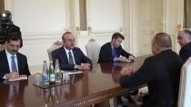 AZERBAYCAN CUMHURBAŞKANI - Dışişleri Bakanı Çavuşoğlu, Azerbaycan'da