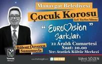 ATATÜRK - Manavgat Belediyesi'nden Eurovision Şarkıları Konseri