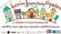 İNTERNET SİTESİ - 'Benim Komşum Tiyatro' Üçüncü Dönemine Başlıyor