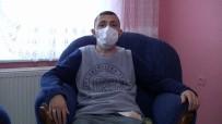 İLAÇ PARASI - (Özel) Geçirdiği Kaza Sonrası Kanser Olduğunu Öğrenince Dünyası Yıkıldı