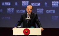 FATİH BELEDİYESİ - Cumhurbaşkanı Erdoğan Açıklaması 'Necip Fazıl Belli Çevrelerin Karakter Suikastına Maruz Kalmıştır'