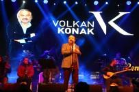 MEHMET SIYAM KESIMOĞLU - Hayranları Volkan Konak'ın Şarkılarıyla Isındı