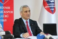 MEHMET YÜKSEL - Karabükspor Başkanı Yüksel Açıklaması 'Transferi Açabilmemiz İçin 7-10 Milyon TL Para Lazım'