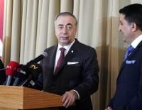 GALATASARAY BAŞKANı - Mustafa Cengiz Açıklaması 'Forvet Forvet Diyorlar, Artık Rüyama Giriyor'